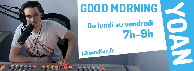 Good Morning du lundi au vendredi 7h-9h avec Yoan